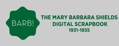 Barb! The Mary Barbara Shields Digital Scrapbook, 1931-1935