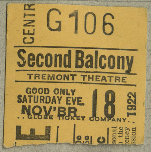 """Ticket stub for the Tremont Theatre, second balcony, center stage, seat G106. Transcription: """"Good only / Saturday Eve, / NOV'BR 18, 1922"""""""