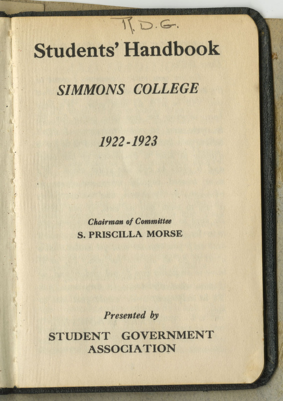 """Top center of first page, hand written """"R.D.G"""" initials indicating this handbook belonged to Ruth D. Gates. This book was created and distributed by the Simmons College Student Government association in preparation for welcoming the class of 1926. 41 pages."""