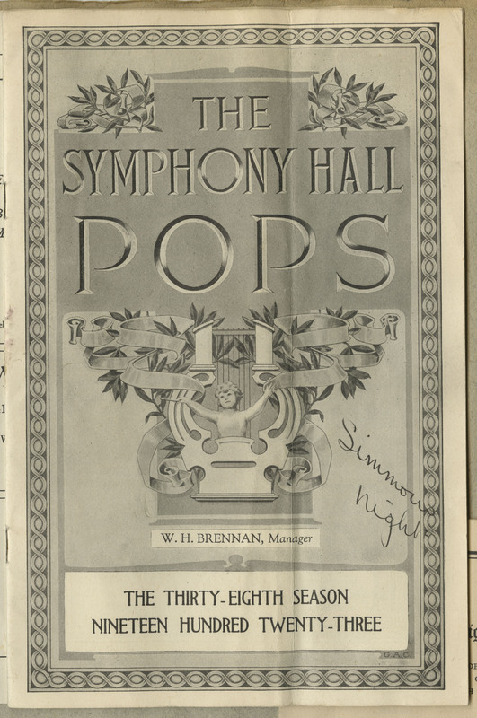 "Transcription: ""The / Symphony Hall / Pops / W.H. Brennan, Manager / The Thirty-eighth season / Nineteen hundred twenty-three / [handwritten]: Simmons Night"""